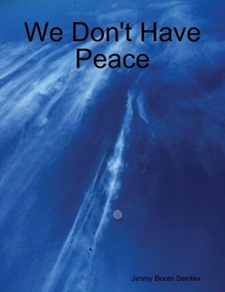 we dont have peace